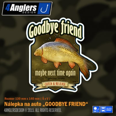 4Anglers Design nálepka Goodbye Friend 130x140mm